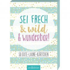 50 Gute-Laune-Kärtchen - Sei frech & wild & wunderbar!