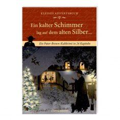 Kleines Adventsbuch - Ein kalter Schimmer lag auf dem alten Silber...
