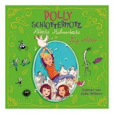 Polly Schlottermotz - Attacke Hühnerkacke, Hörbuch