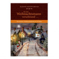 Kleines Adventsbuch - Als der Weihnachtsmann verschwand ...