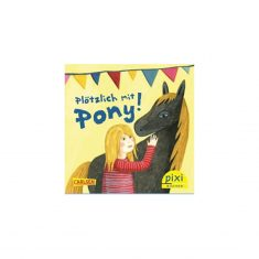 Pixi-Serie 259 - Plötzlich mit Pony