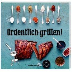 Grillbuch - Ordentlich grillen!