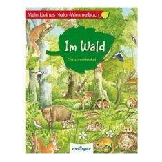 Mein kleines Natur-Wimmelbuch - Im Wald