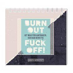 Mini-Kalender 2019 - Burn Out ist was für Anfänger.