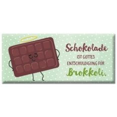 Schoko - Schokolade ist Gottes Entschuldigung...