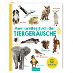 Soundbuch - Mein großes Buch der Tiergeräusche